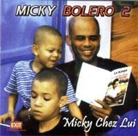 Album Bolero 2 - Micky Chez Lui